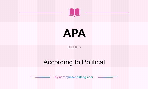 What does APA mean? It stands for According to Political