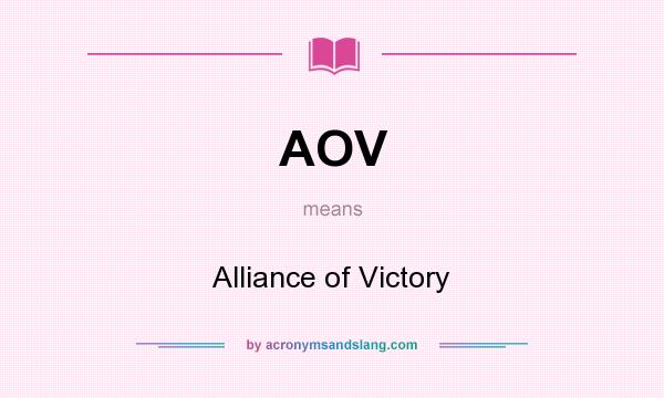 What does AOV mean? It stands for Alliance of Victory