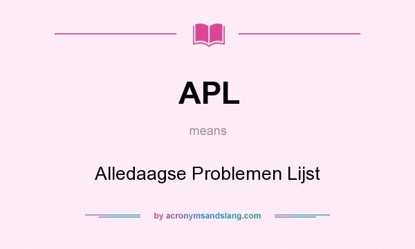 What does APL mean? It stands for Alledaagse Problemen Lijst