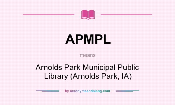 What does APMPL mean? It stands for Arnolds Park Municipal Public Library (Arnolds Park, IA)