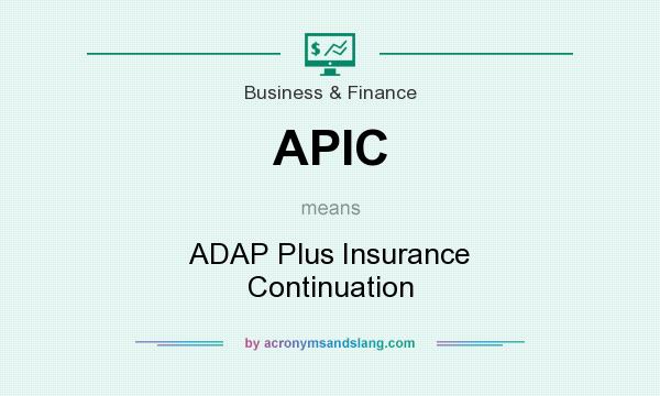 What does APIC mean? It stands for ADAP Plus Insurance Continuation