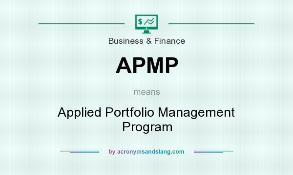 What does APMP mean? It stands for Applied Portfolio Management Program