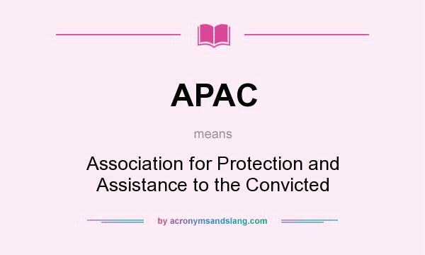 What does APAC mean? It stands for Association for Protection and Assistance to the Convicted