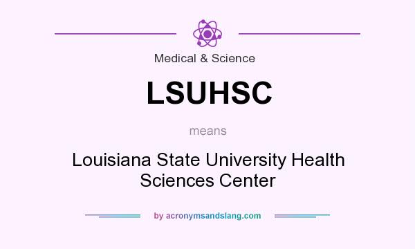 What does LSUHSC mean? It stands for Louisiana State University Health Sciences Center