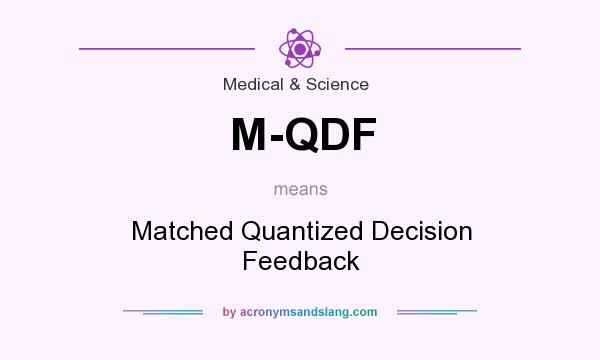 What does M-QDF mean? It stands for Matched Quantized Decision Feedback