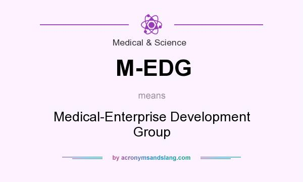 What does M-EDG mean? It stands for Medical-Enterprise Development Group