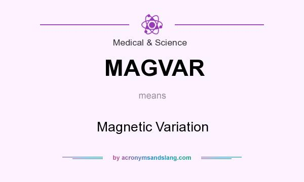 What does MAGVAR mean? It stands for Magnetic Variation