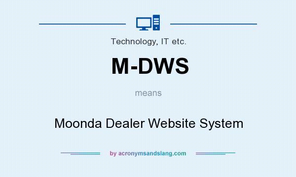 What does M-DWS mean? It stands for Moonda Dealer Website System