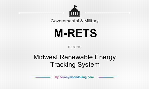 What does M-RETS mean? It stands for Midwest Renewable Energy Tracking System