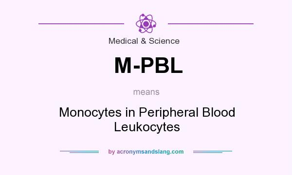 What does M-PBL mean? It stands for Monocytes in Peripheral Blood Leukocytes