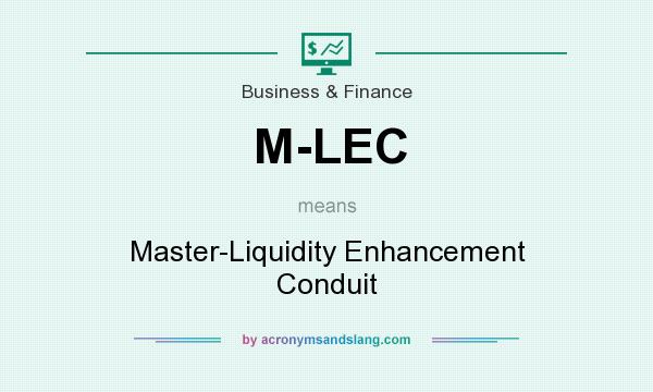 What does M-LEC mean? It stands for Master-Liquidity Enhancement Conduit