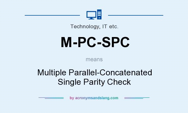 What does M-PC-SPC mean? It stands for Multiple Parallel-Concatenated Single Parity Check