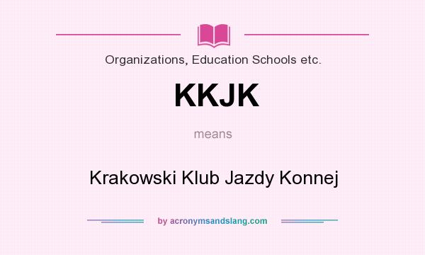 What does KKJK mean? It stands for Krakowski Klub Jazdy Konnej
