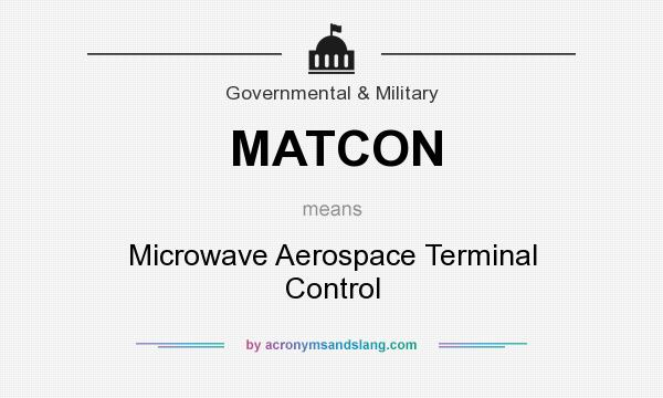 What does MATCON mean? It stands for Microwave Aerospace Terminal Control