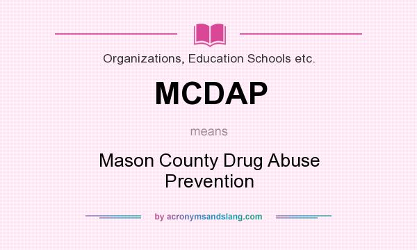 MCDAP - Mason County Drug Abuse Prevention in Organizations, Education ...