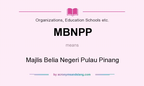 What does MBNPP mean? It stands for Majlis Belia Negeri Pulau Pinang