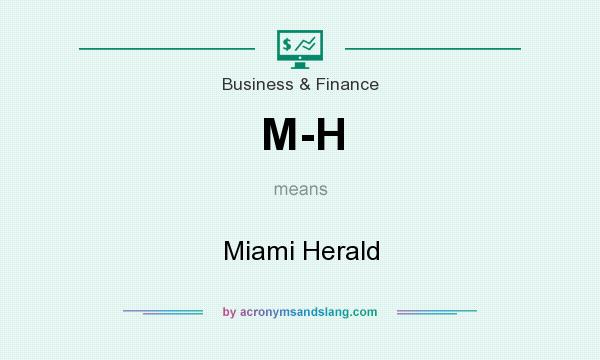 What does M-H mean? It stands for Miami Herald
