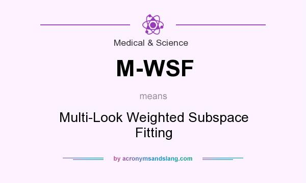 What does M-WSF mean? It stands for Multi-Look Weighted Subspace Fitting