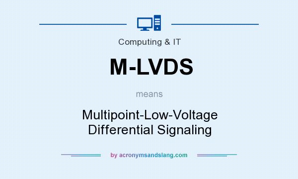 What does M-LVDS mean? It stands for Multipoint-Low-Voltage Differential Signaling