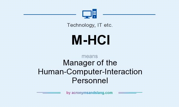 What does M-HCI mean? It stands for Manager of the Human-Computer-Interaction Personnel