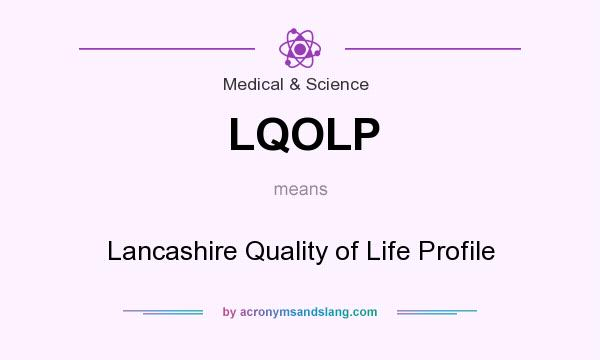 What does LQOLP mean? It stands for Lancashire Quality of Life Profile