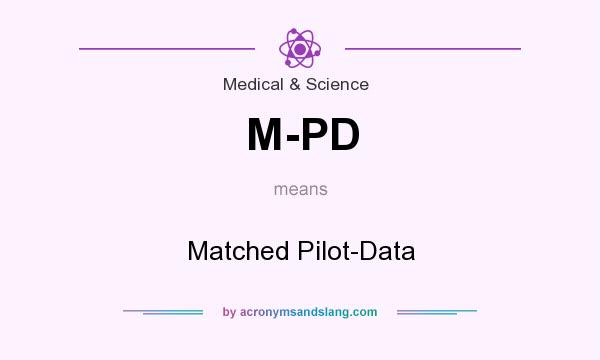What does M-PD mean? It stands for Matched Pilot-Data