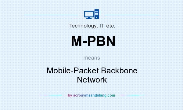 What does M-PBN mean? It stands for Mobile-Packet Backbone Network