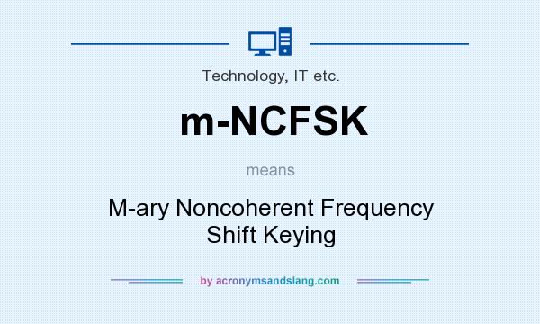 What does m-NCFSK mean? It stands for M-ary Noncoherent Frequency Shift Keying