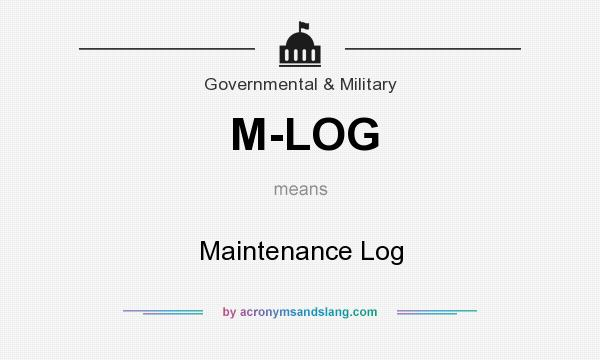 What does M-LOG mean? It stands for Maintenance Log