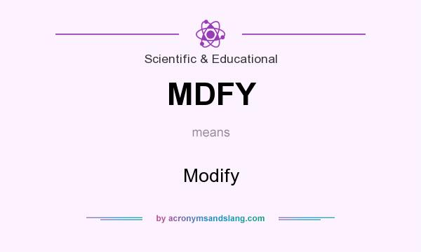 What does MDFY mean? It stands for Modify