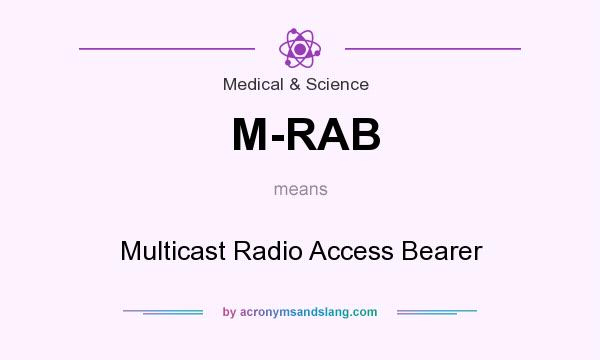 What does M-RAB mean? It stands for Multicast Radio Access Bearer