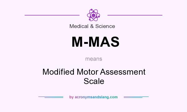What does M-MAS mean? It stands for Modified Motor Assessment Scale