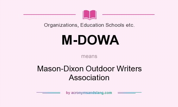 What does M-DOWA mean? It stands for Mason-Dixon Outdoor Writers Association