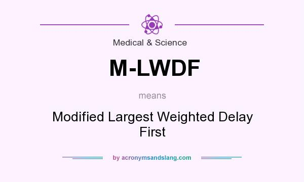 What does M-LWDF mean? It stands for Modified Largest Weighted Delay First