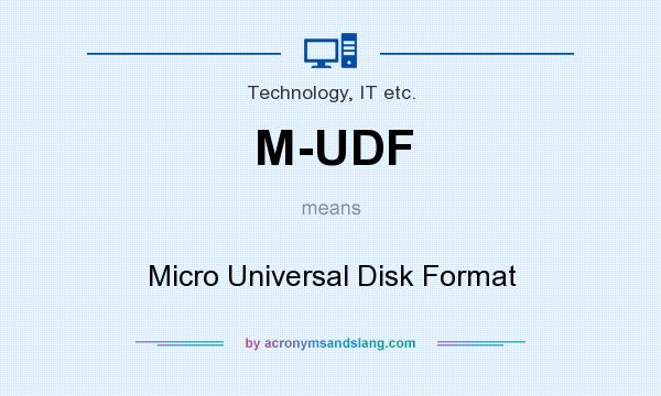 What does M-UDF mean? It stands for Micro Universal Disk Format