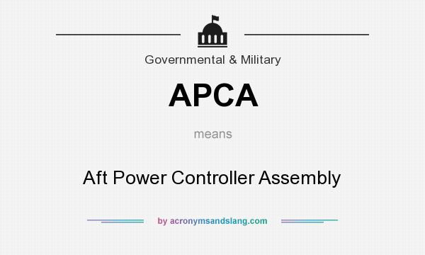 What does APCA mean? It stands for Aft Power Controller Assembly