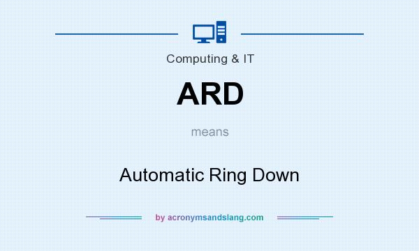 What does ARD mean? It stands for Automatic Ring Down