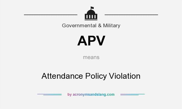 What does APV mean? It stands for Attendance Policy Violation