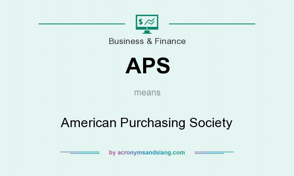 What does APS mean? It stands for American Purchasing Society