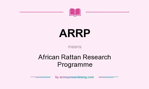 What does ARRP mean? It stands for African Rattan Research Programme