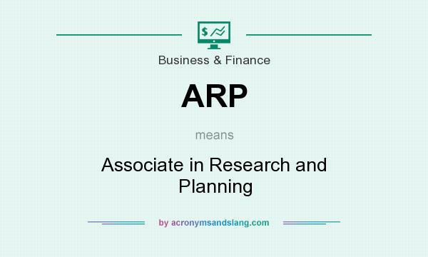 What does ARP mean? It stands for Associate in Research and Planning