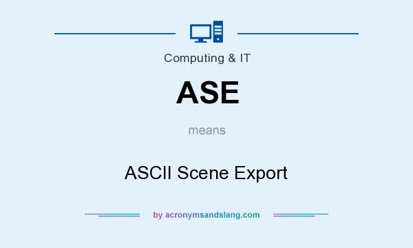 What does ASE mean? It stands for ASCII Scene Export