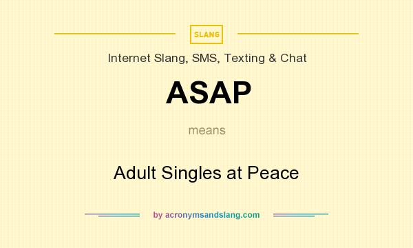 What does ASAP mean? It stands for Adult Singles at Peace