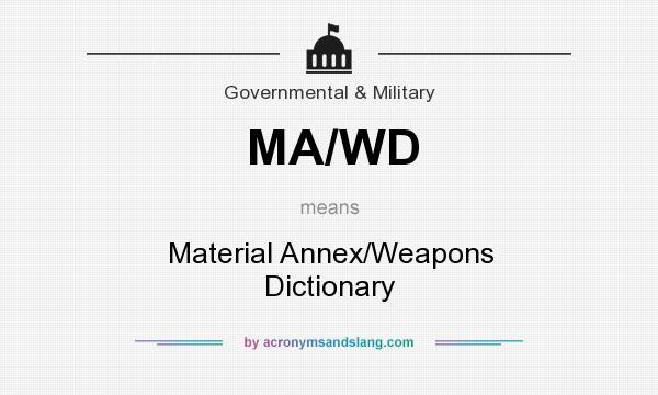 What does MA/WD mean? It stands for Material Annex/Weapons Dictionary