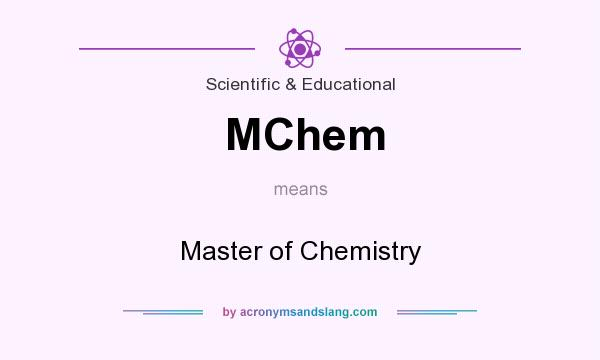 What does MChem mean? It stands for Master of Chemistry