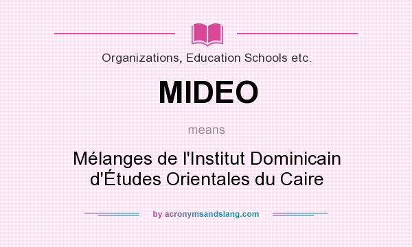 What does MIDEO mean? It stands for Mélanges de l`Institut Dominicain d`Études Orientales du Caire