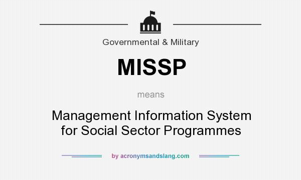 What does MISSP mean? It stands for Management Information System for Social Sector Programmes