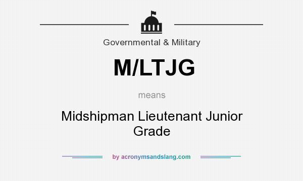 What does M/LTJG mean? It stands for Midshipman Lieutenant Junior Grade