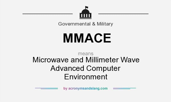 What does MMACE mean? It stands for Microwave and Millimeter Wave Advanced Computer Environment