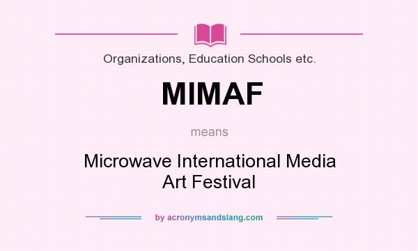 What does MIMAF mean? It stands for Microwave International Media Art Festival